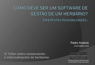Pedro Arsénio arseniop@isa.utl.pt Instituto Superior de Agronomia Universidade Técnica de Lisboa