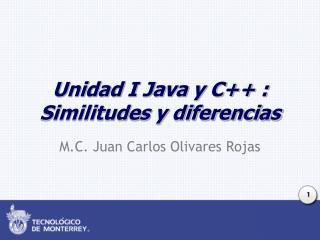 Unidad I Java y C++ : Similitudes y diferencias