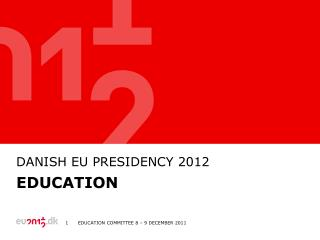 DANISh  EU  Presidency  2012