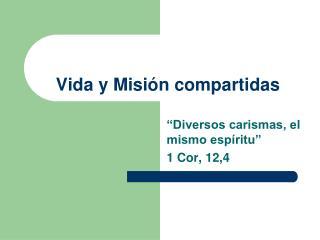 Vida y Misión compartidas
