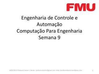 Engenharia de Controle e Automação Computação Para Engenharia Semana 9