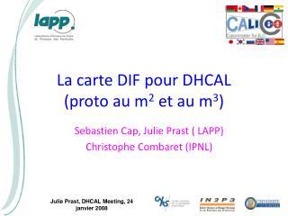 La carte DIF pour DHCAL (proto au m 2 et au m 3 )