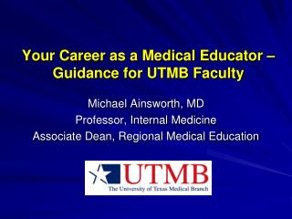 Your Career as a Medical Educator – Guidance for UTMB Faculty