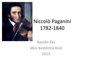 Niccolò Paganini 1782-1840