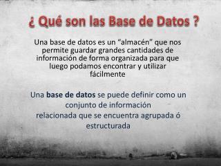¿ Qué son las Base de Datos ?