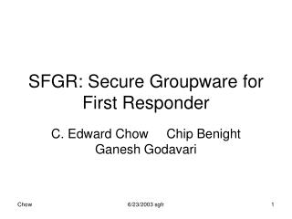 SFGR: Secure Groupware for First Responder
