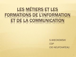 Les métiers et les formations de l'Information et de la Communication