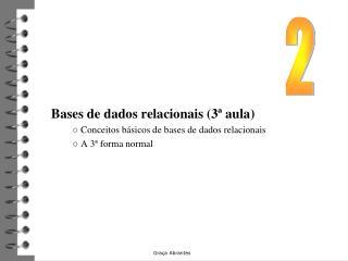 Bases de dados relacionais (3ª aula) ○ Conceitos básicos de bases de dados relacionais