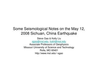 Some Seismological Notes on the May 12, 2008 Sichuan, China Earthquake