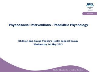Psychosocial Interventions - Paediatric Psychology