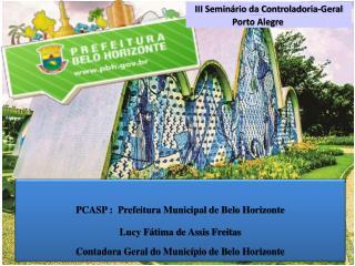 PCASP : Prefeitura Municipal de Belo Horizonte Lucy Fátima de Assis Freitas