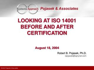 LOOKING AT ISO 14001 BEFORE AND AFTER CERTIFICATION August 18, 2004