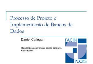 Processo de Projeto e Implementação de Bancos de Dados