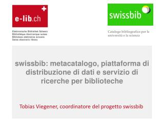 Tobias Viegener, coordinatore del progetto swissbib