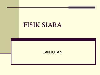 FISIK SIARA