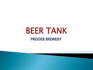Beer Tank for Brewery Process
