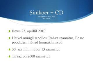 Sinikoer + CD Taageperas 22. mail 2010 Aet Sillaste