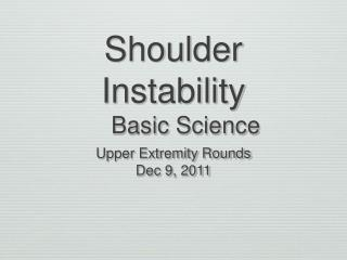 Shoulder Instability 	Basic Science