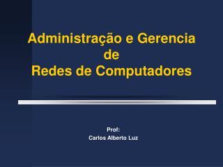 Administração e Gerencia de Redes de Computadores