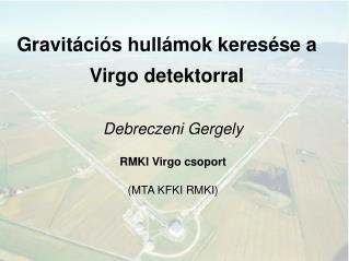 Gravitációs hullámok keresése a Virgo detektorral