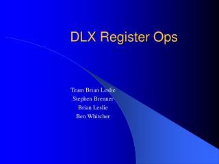DLX Register Ops