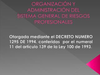 ORGANIZACIÓN Y ADMINISTRACIÓN DEL SISTEMA GENERAL DE RIESGOS PROFESIONALES