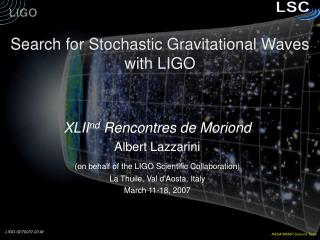 Search for Stochastic Gravitational Waves with LIGO