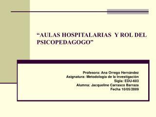 """""""AULAS HOSPITALARIAS  Y ROL DEL PSICOPEDAGOGO"""""""