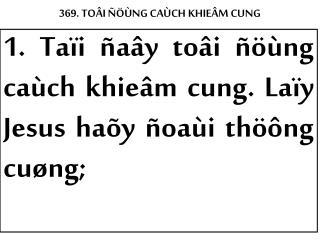 369. TOÂI ÑÖÙNG CAÙCH KHIEÂM CUNG