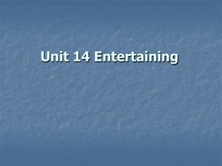 Unit 14 Entertaining