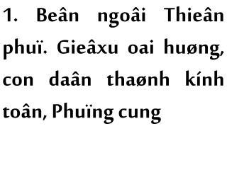 1. Beân ngoâi Thieân phuï. Gieâxu oai huøng, con daân thaønh kính toân, Phuïng cung