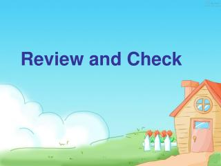 Review and Check