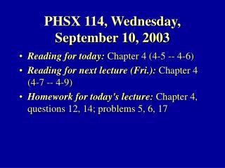 PHSX 114, Wednesday, September 10, 2003