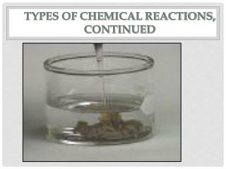 Types of Chemical Reactions, Continued