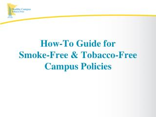 How-To Guide for Smoke-Free & Tobacco-Free Campus Policies