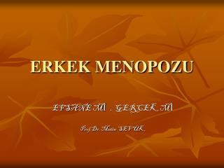 ERKEK MENOPOZU