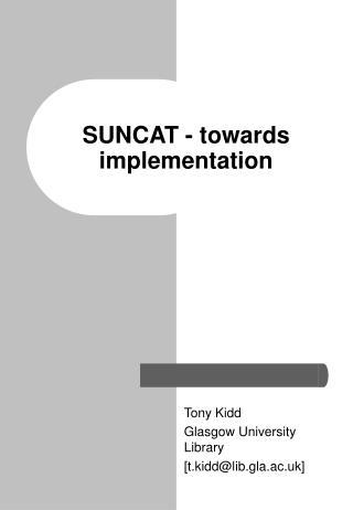 SUNCAT - towards implementation