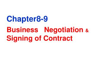 Chapter8-9 Business   Negotiation  & Signing of Contract