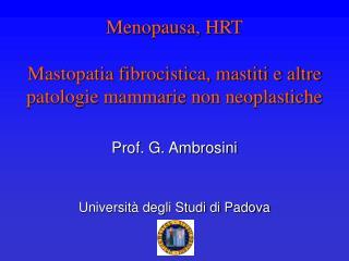 Menopausa, HRT Mastopatia fibrocistica, mastiti e altre patologie mammarie non neoplastiche