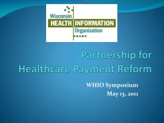 Partnership for  Healthcare Payment Reform