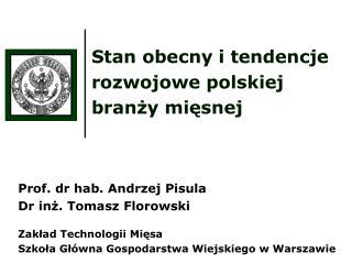 Stan obecny i tendencje rozwojowe polskiej branży mięsnej