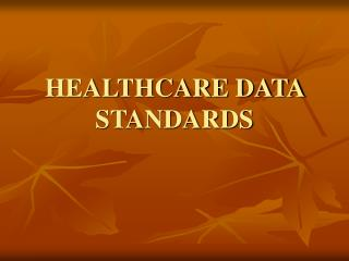 HEALTHCARE DATA STANDARDS