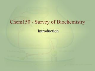 Chem150 - Survey of Biochemistry