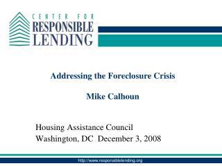 Addressing the Foreclosure Crisis Mike Calhoun