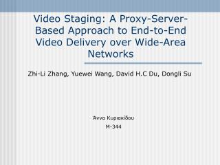 Video Staging: A Proxy-Server-Based Approach to End-to-End Video Delivery over Wide-Area Networks