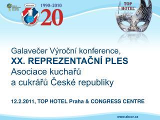 Galavečer Výroční konference, XX. REPREZENTAČNÍ PLES Asociace kuchařů a cukrářů České republiky