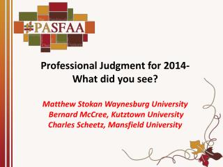 Professional Judgment for 2014-What did you see? Matthew Stokan Waynesburg University