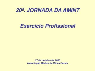 20ª. JORNADA DA AMINT Exercício Profissional