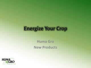 Energize Your Crop