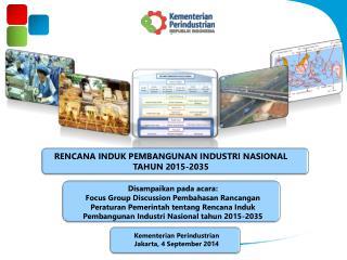 RENCANA INDUK PEMBANGUNAN INDUSTRI NASIONAL TAHUN 2015-2035